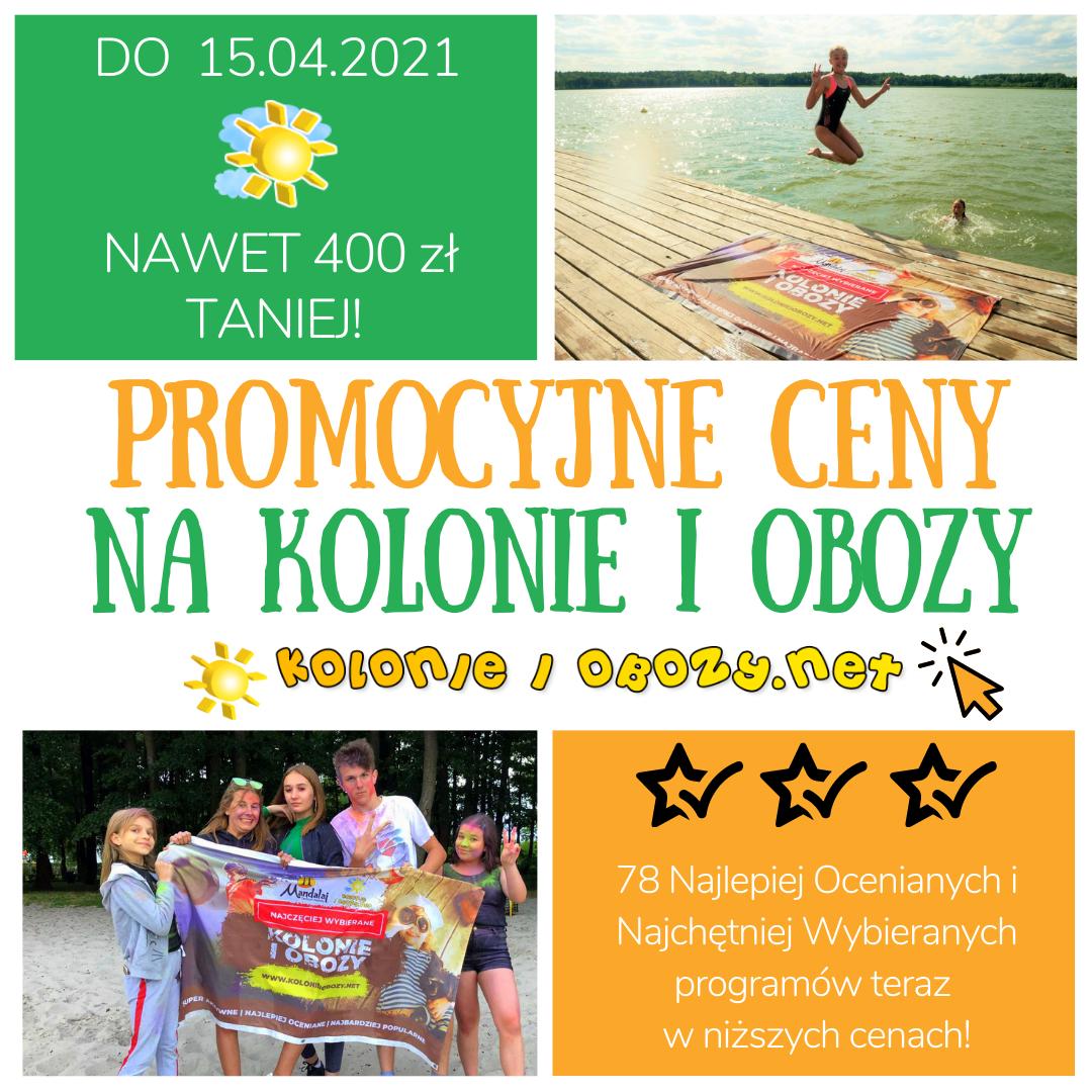 Kolonie i Obozy na Lato 2021 w promocji do 15.04